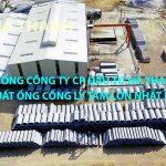 Tổng Công ty CP Đầu tư Hà Thanh sản xuất ống cống ly tâm lớn nhất hiện nay