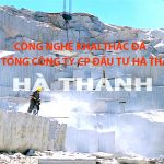 Công nghệ khai thác đá tự nhiên của Tổng Công ty CPĐT Hà Thanh