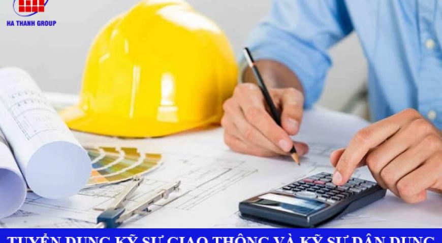 Thông báo tuyển dụng: Kỹ sư giao thông và kỹ sư dân dụng